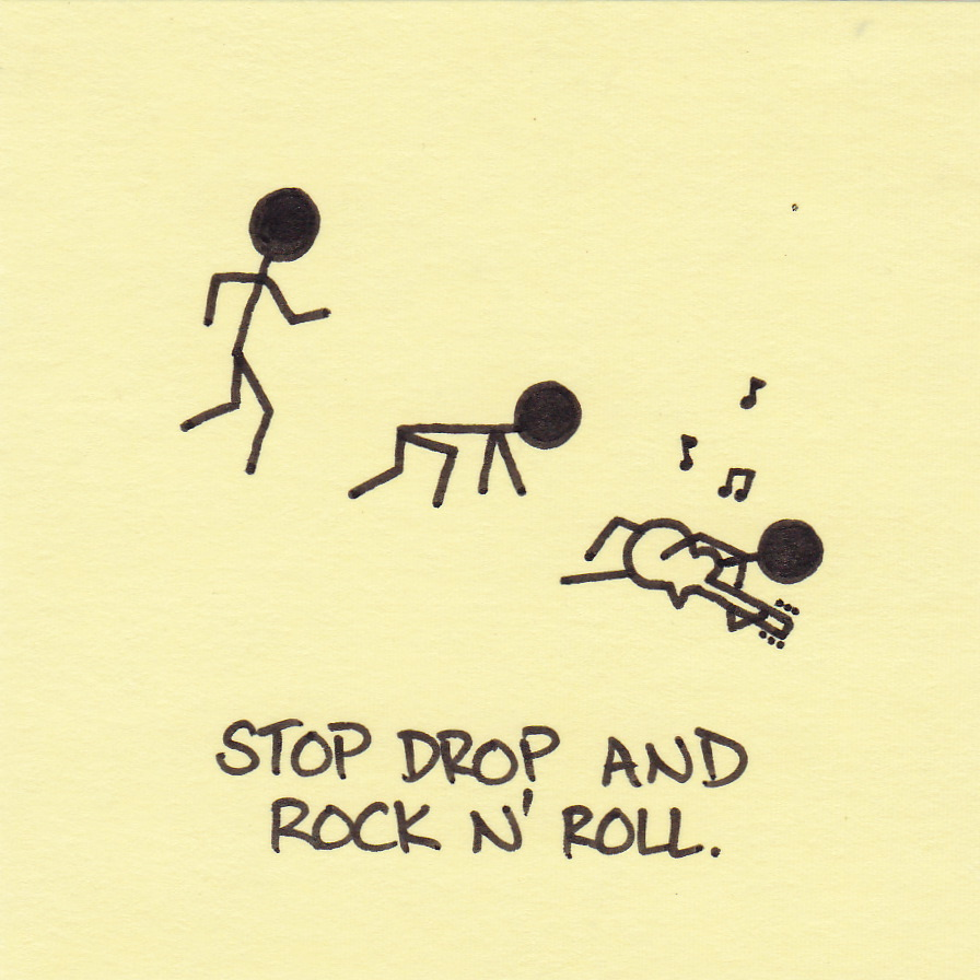 Stop, drop, and rock n' roll. « Inkjot